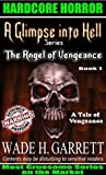 The Angel of Vengeance - The Most Gruesome Series on the Market by Wade H. Garrett