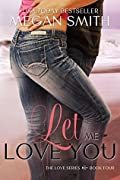 Let Me Love You (Love, #4)