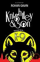 K-9 (Knightley & Son #2)