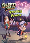 Gravity Falls Pining Away by Tracey West
