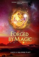 Forged by Magic: Origins (Forged, #0.5)