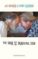 The Dude şi Maestrul Zen