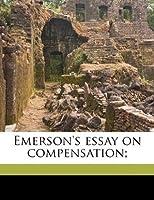 Emerson's Essay on Compensation;