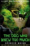 The Dog Who Knew Too Much (A Chet and Bernie Mystery, #4)