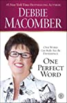 One Perfect Word by Debbie Macomber