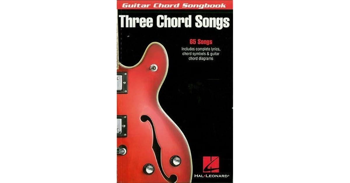 Three Chord Songs Guitar Chord Songbook By Hal Leonard Publishing