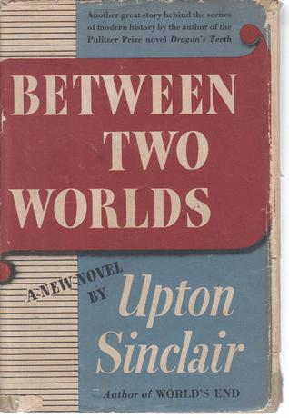 Upton Sinclair: World's End Lanny Budd Series