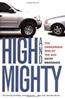 High and Mighty: The Dangerous Rise of the SUV