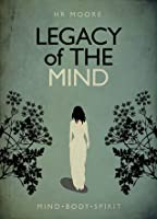 Legacy of the Mind