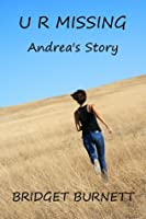 U R MISSING: Andrea's Story