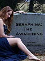 The Awakening  (Seraphina #1)