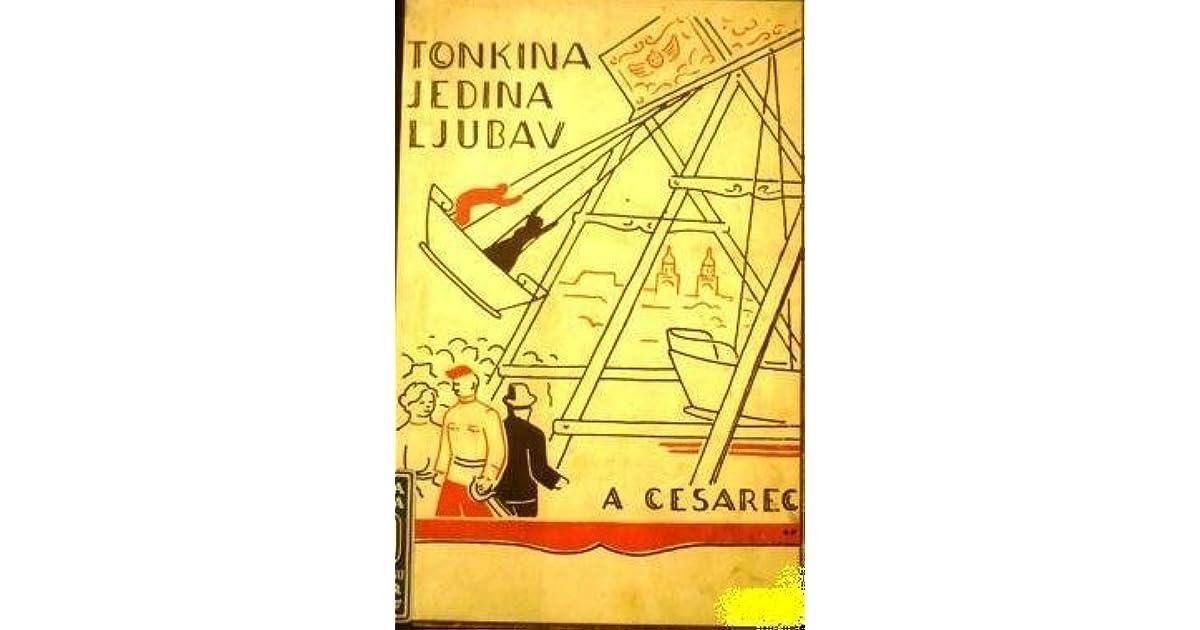Tonkina Jedina Ljubav By August Cesarec