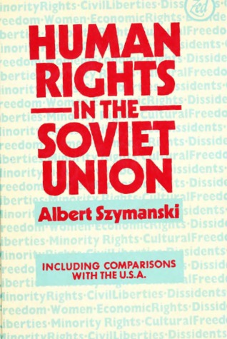 Human Rights in the Soviet Union: Including Comparisons with the U.S.A.