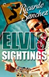 Elvis Sightings (An Elvis Sightings Mystery, #1)