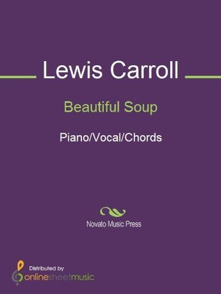 Beautiful Soup by Lewis Carroll
