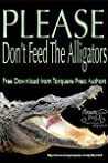 Please Don't Feed the Alligators