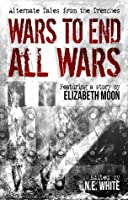 Wars to End All Wars