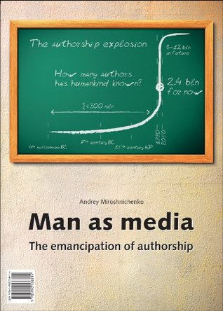 Human as media. The emancipation of authorship by Andrey Miroshnichenko