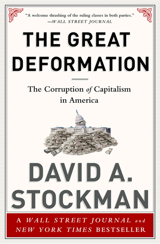 The Great Deformation: The Corruption of Capitalism in America by