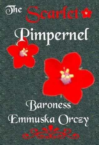 The Scarlet Pimpernel by Emmuska Orczy