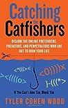 Catching the Catfishers