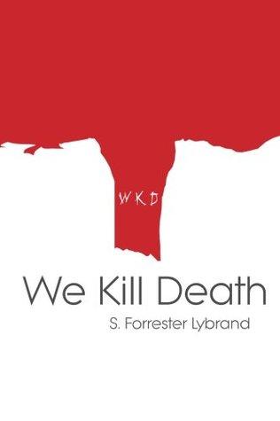 We Kill Death