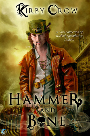 Hammer and Bone by Kirby Crow