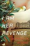 I Am Her Revenge