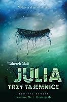 Julia. Trzy tajemnice (Dotyk Julii, #1.5, #2.5)