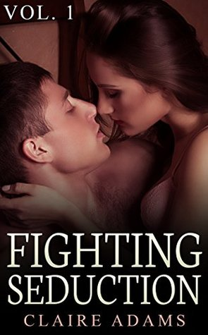 Fighting Seduction by Claire Adams