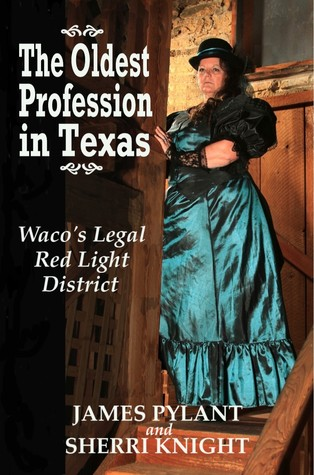 The Oldest Profession in Texas: Waco's Legal Red Light District