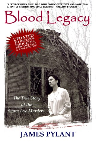 Blood Legacy:  The True Story of the Snow Axe Murders