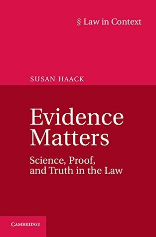 Evidence Matters Science, Proof, and Truth in the Law