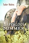 Appaloosa Summer by Tudor Robins