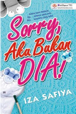 Sorry, Aku Bukan Dia! by Iza Safiya