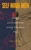 Self Made Men: Identity and Embodiment Among Transsexual Men