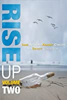 Rise Up Volume Two: Indie Authors Against Cancer - A Benefit Collection