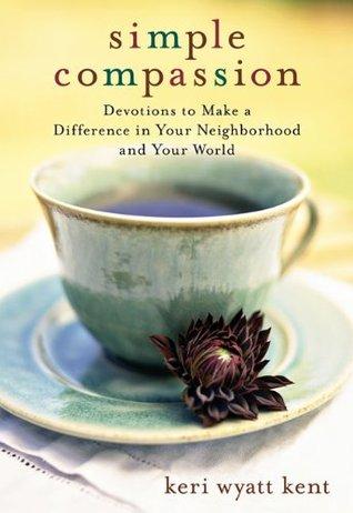 Simple Compassion by Keri Wyatt Kent
