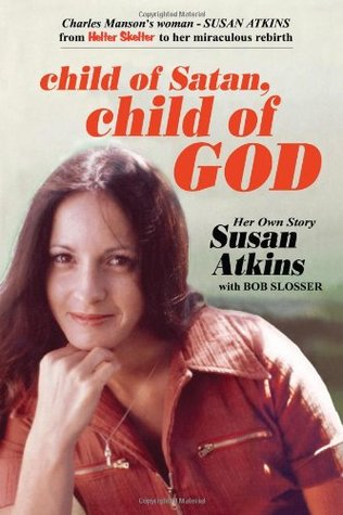 Child of Satan, Child of God by Susan Atkins-Whitehouse