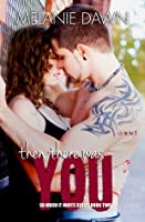 Then There Was You (So Much It Hurts, #2)