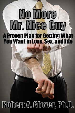 No More Mr. Nice Guy by Robert A. Glover