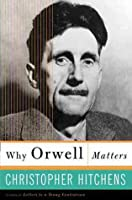 Why Orwell Matters