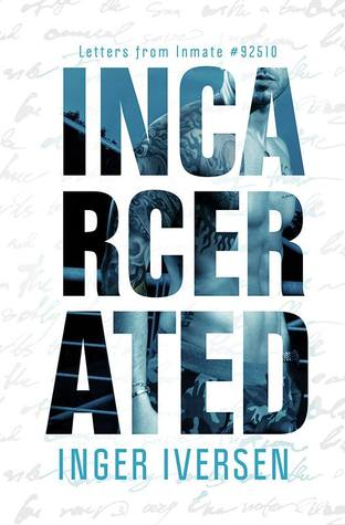 Incarcerated: Letters from Inmate 92510 (Love and War #1)