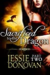 Sacrificed to the Dragon: Part 2 (Stonefire Dragons, #1 part 2 of 4)