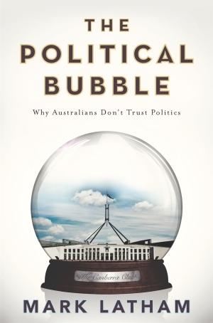 The Political Bubble: Why Australians Don't Trust Pollitics