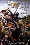 The Dreams of Kings by David K. Saunders