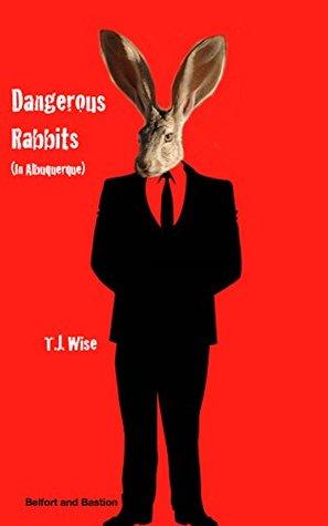 Dangerous Rabbits (In Albuquerque)