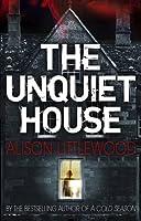The Unquiet House