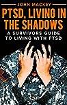 PTSD, Living inthe Shadows