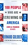 100 People Who Are Screwing Up America: